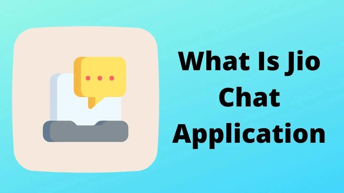 What Is Jio Chat Application ? – How To Create Account On Jio Chat Application ?
