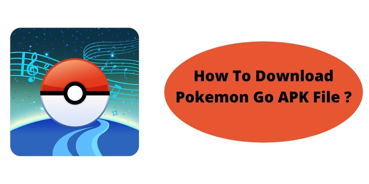 How To Download Pokemon Go APK File ?