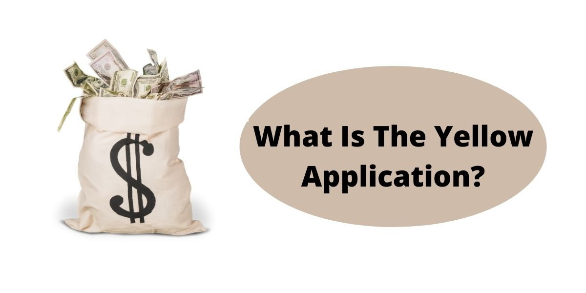 What Is The Yellow Application?