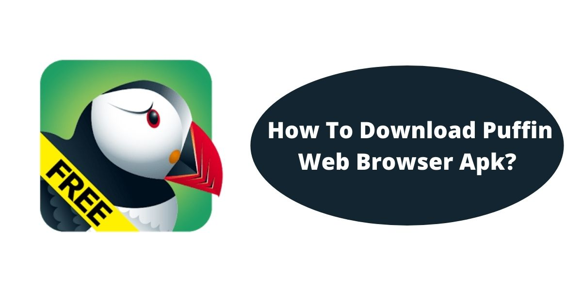 What Is Puffin Web Browser Apk? How To Download Puffin Web Browser Apk?