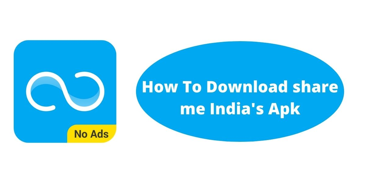 What Is share me India's Apk ? How To Download share me India's Apk