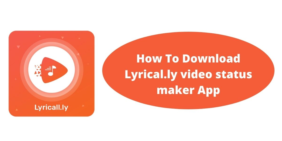 What Is lyrical.ly Apk File ? How To Download Lyrical.ly video status maker App