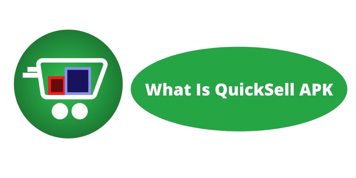 What Is QuickSell APK